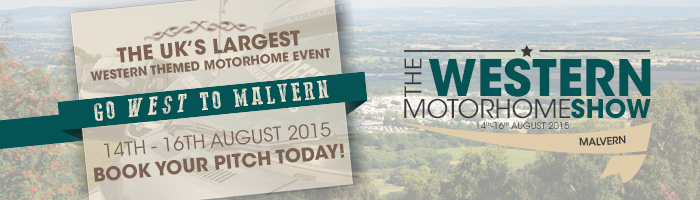 Western Motorhome Show 14th - 16th August 2015. Three Counties Showground, Malvern, Worcs, WR13 6NW
